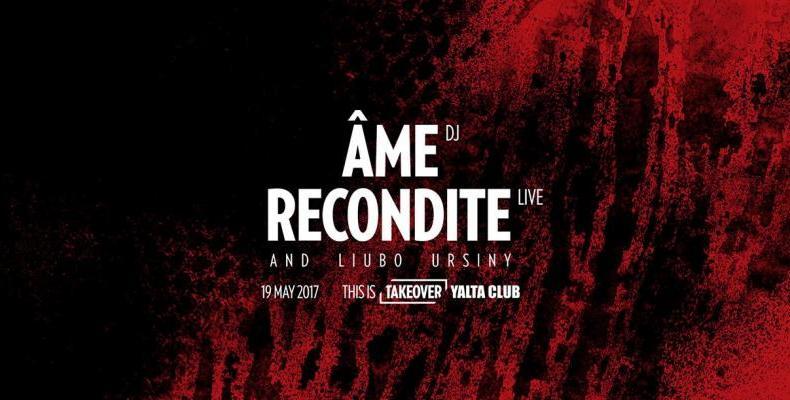 Kristian Beyer от Âme и Recondite идват за поредното TAKEOVER парти на 19 май