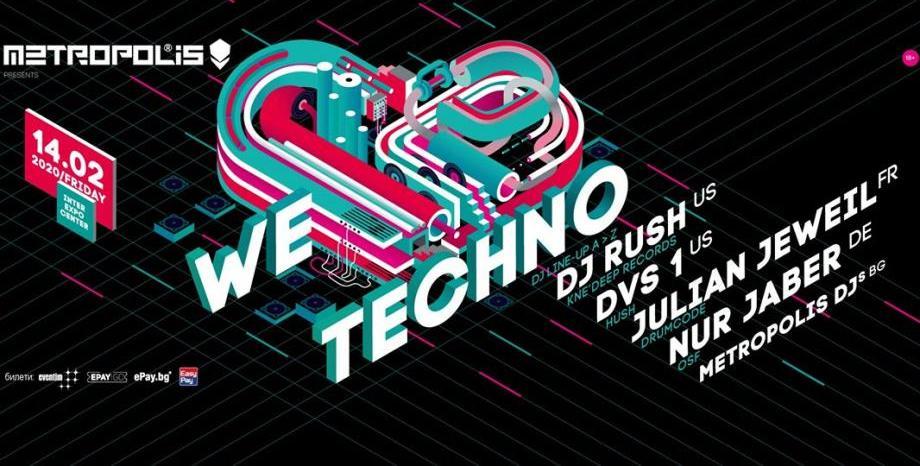 'We Love Techno' на 14 февруари с DJ Rush, DVS1, Julian Jeweil и Nur Jaber в Интер Експо Център!