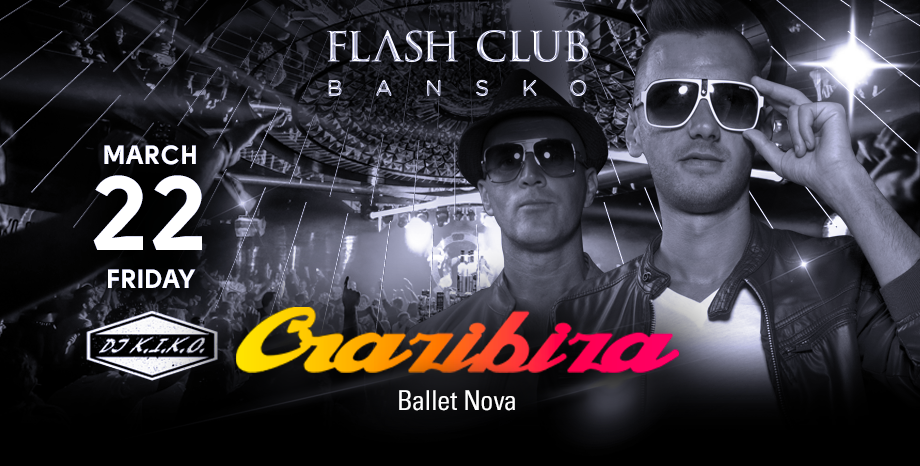 Crazibiza във Flash Club в Банско на 22 март