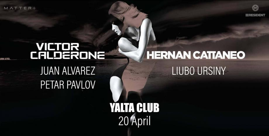 Victor Calderone и Hernan Cattaneo пускат успоредно в двете зали на YALTA CLUB на 20 април (събота)