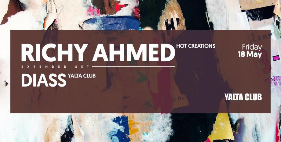 Richy Ahmed гост на YALTA CLUB на 18 май (петък)