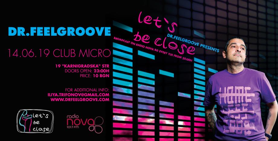 'Let's Be Close' парти с Dr.Feelgroove на 14 юни!
