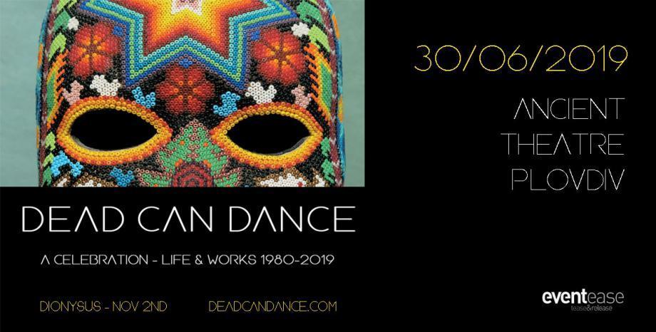 DEAD CAN DANCE на живо на 30 юни (неделя) в Пловдив