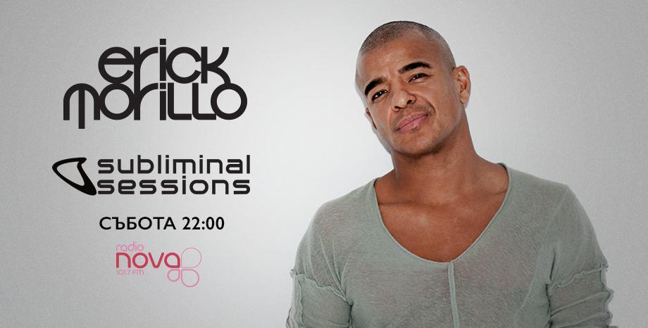 'Subliminal Sessions' на Erick Morillo в ефира на радио NOVA!
